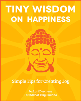 Tiny Wisdom: On Happiness