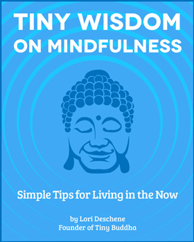 Tiny Wisdom: On Mindfulness
