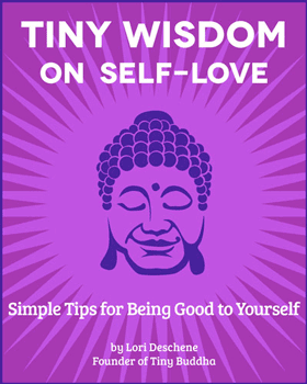 Tiny Wisdom: On Self-Love