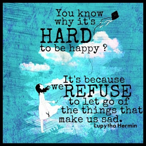 it\\\'s hard to be happy quotes