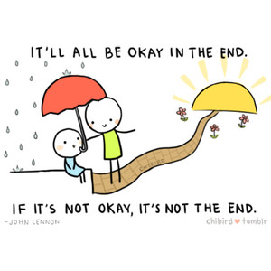 It Will All Be Okay in the End