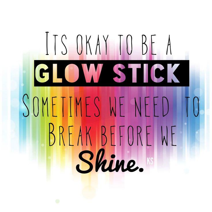 it s okay to be a glow stick