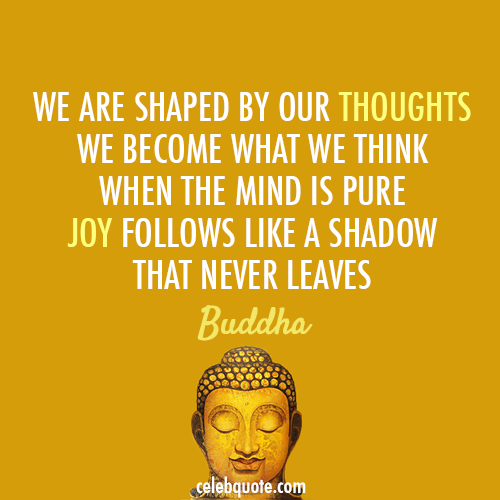 Shaped by Our Thoughts