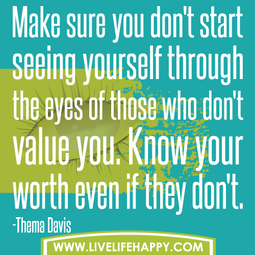 Don't Start Seeing Yourself...