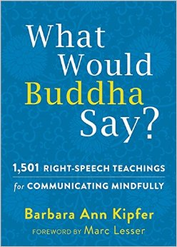 What Would Buddha Say?