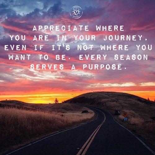 Appreciate Where You Are in Your