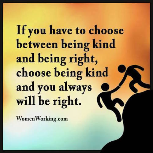 How To Be Kind to Others, Quote, Choose Being Kind and You Will Always Be Right