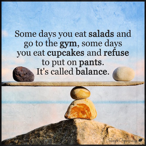 It's called balance