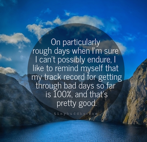 My track record for getting through bad days