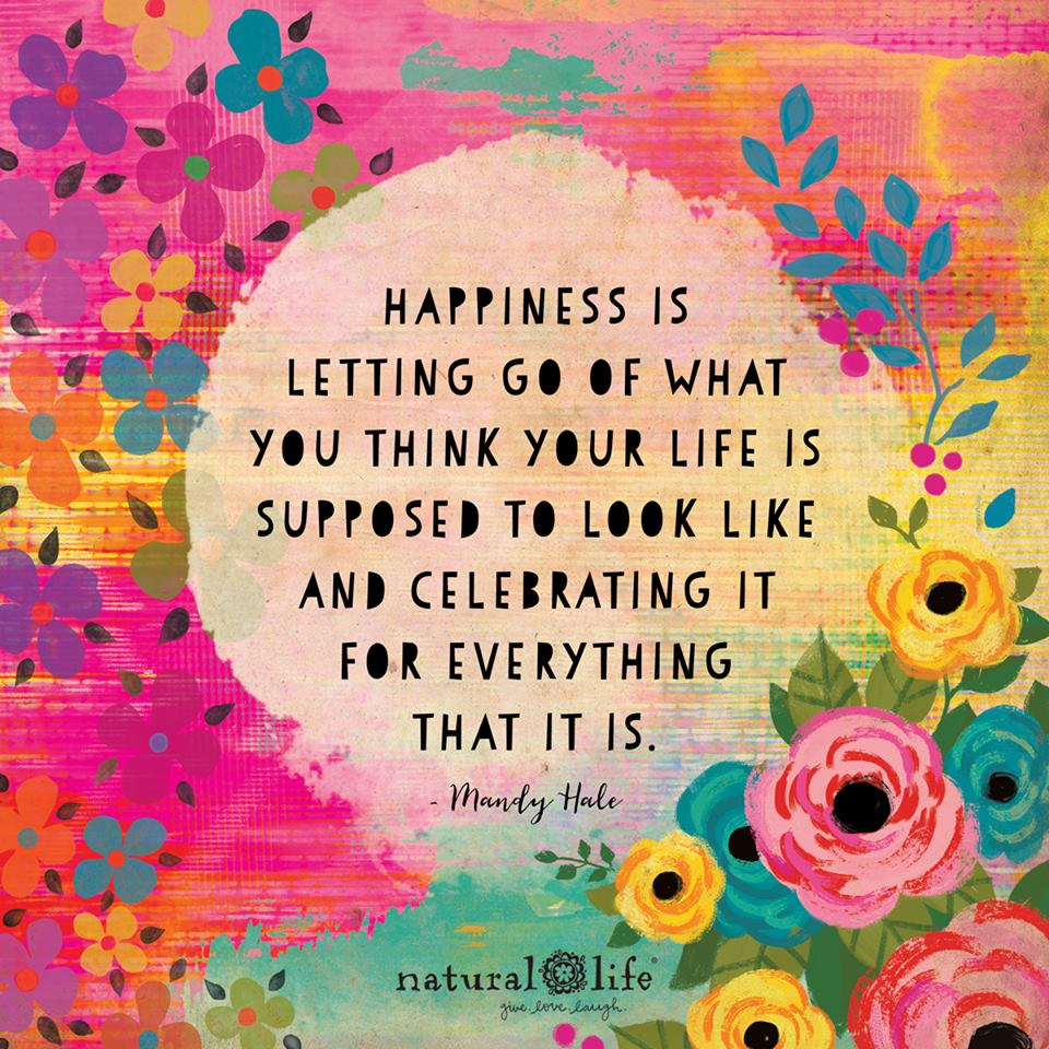 Natural Life Quotes Beauteous Happiness Is Letting Go  Tiny Buddha