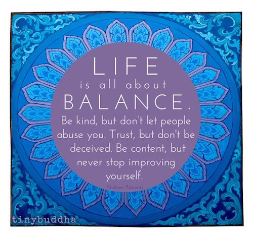 Life Is All About Balance - Tiny Buddha
