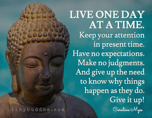 Live One Day At A Time Tiny Buddha