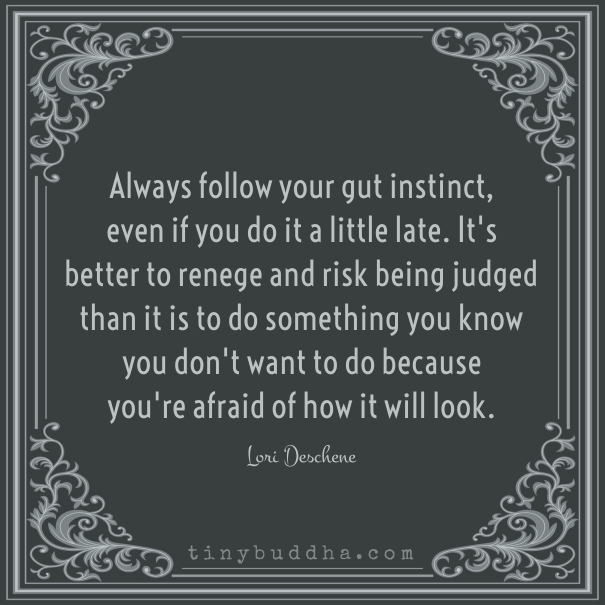 Always follow your instincts