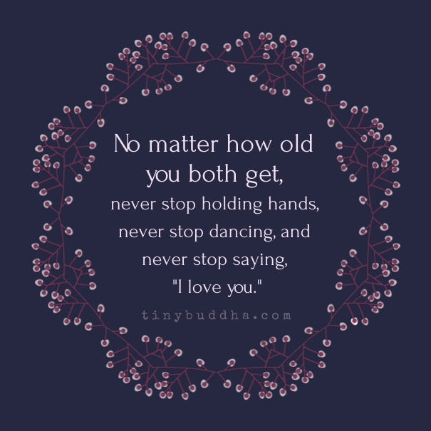 I Love You Quotes: No Matter How Old You Both Get...