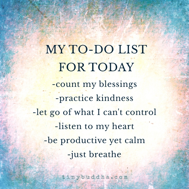 Good Morning Universe Quotes : My to do list for today tiny buddha