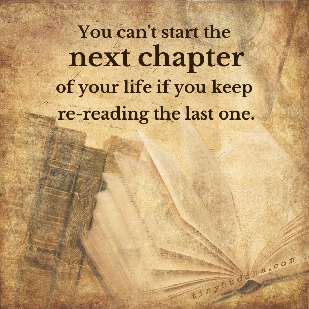 The Next Chapter >> You Can T Start The Next Chapter Of Your Life If