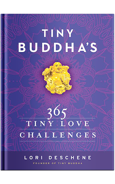 Tiny Buddha's 365 Tiny Love Challenges book