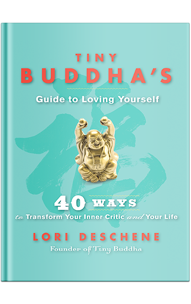 Tiny Buddha's Guide to Loving Yourself book