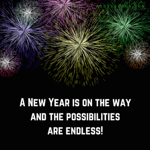 A new year is on the wayand the possibilities are endless.
