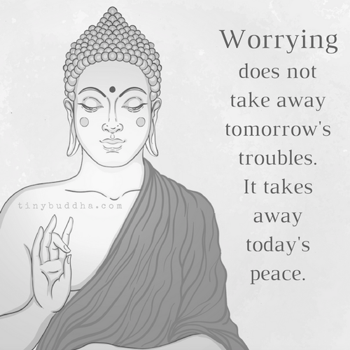 worrying takes away today 39 s peace tiny buddha