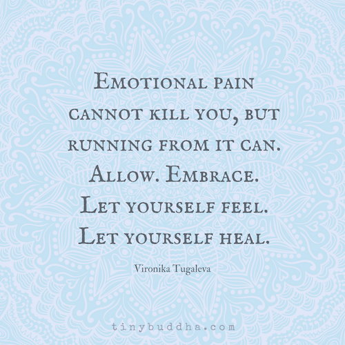 My Boyfriend Hurts Me Emotionally Quotes: Let Yourself Feel, Let Yourself Heal