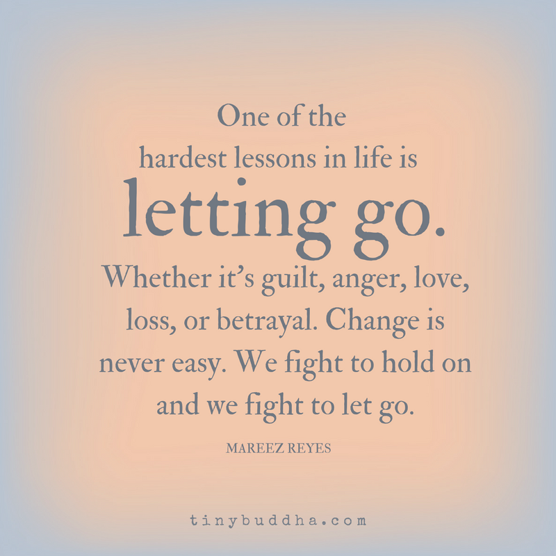 Quotes About Moving On And Letting Go: One Of Life's Hardest Lessons Is Letting Go