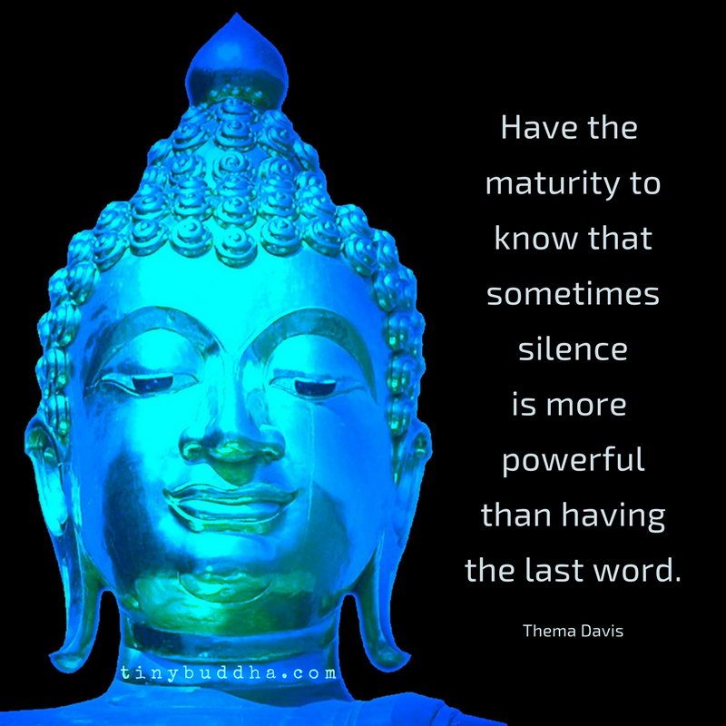Sometimes Silence Is More Powerful Than Having The Last