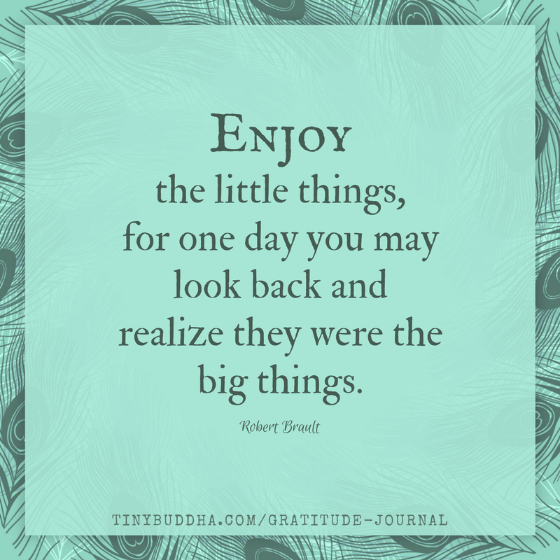 Gratitude Buddha Quotes: Enjoy The Little Things