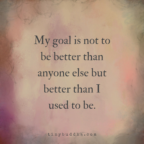 My goal is not to be better