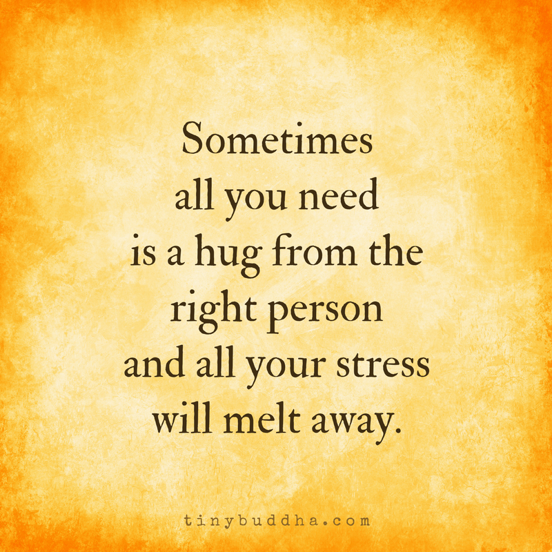 Great Sometimes All You Need Is A Hug From The Right Person
