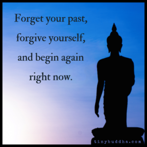 Forgive Yourself and Begin Again Right Now