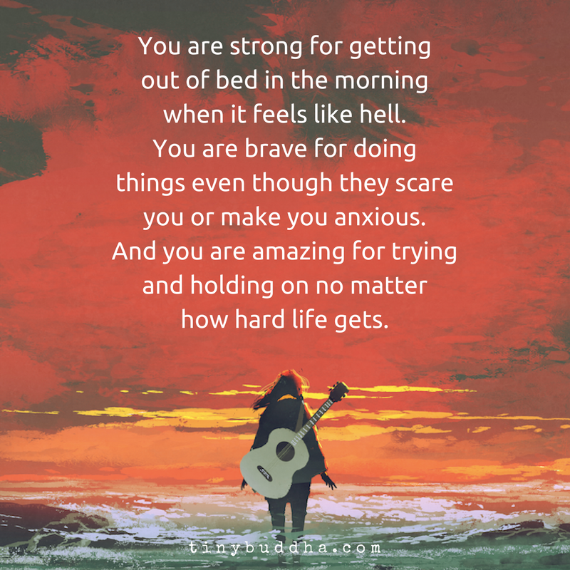 you are strong you are brave you are amazing tiny buddha