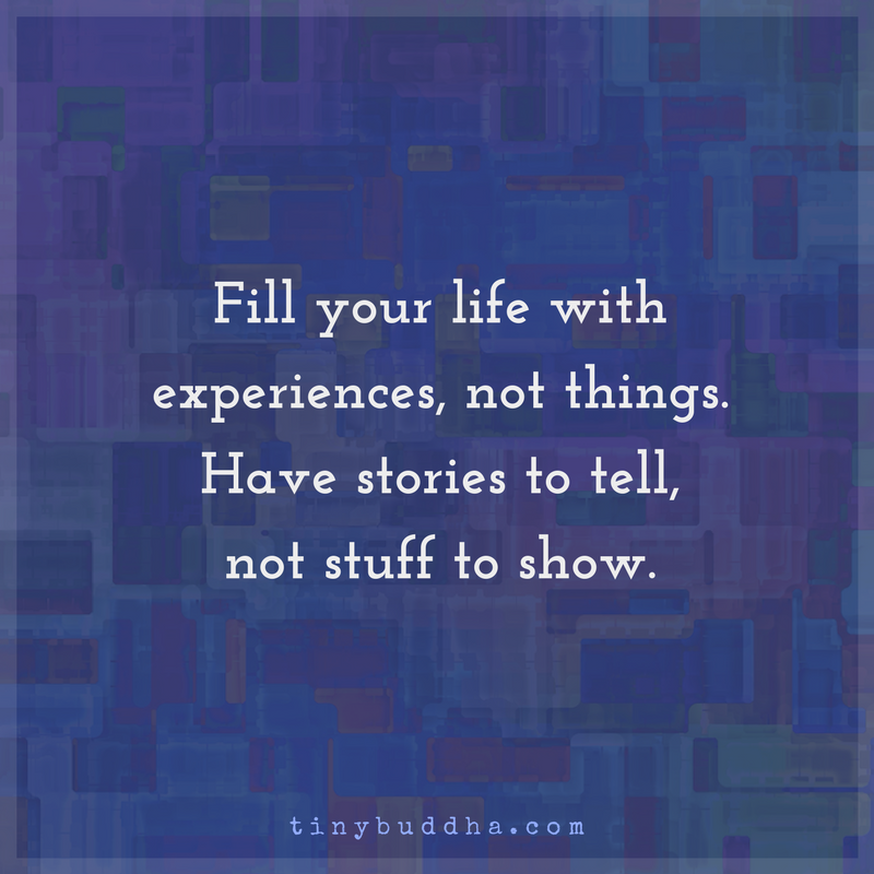 Fill Your Life With Experiences Not Things Quote: Fill Your Life With Experiences, Not Things