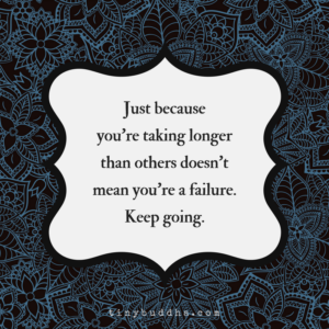 You're Not a Failure, Keep Going