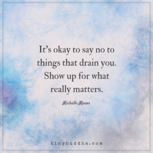 It's Okay to Say No to Things That Drain You