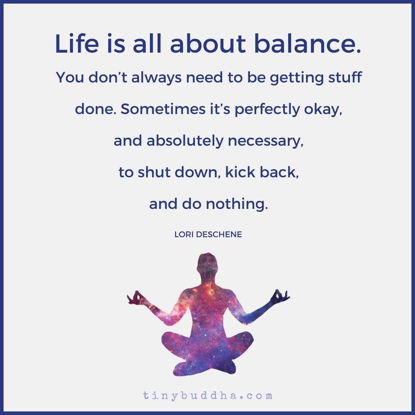 Life Is All About Balance - Tiny Buddha