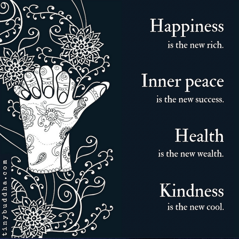 Happiness Is The New Rich Tiny Buddha