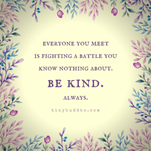 Be Kind. Always.