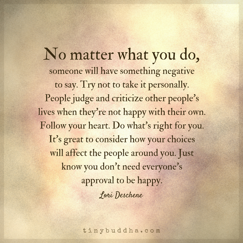 You Don T Need A Man To Be Happy Quotes: You Don't Need Everyone's Approval To Be Happy