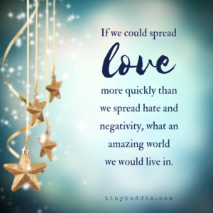 Imagine If We Could Spread Love More Quickly Than We Spread Negativity