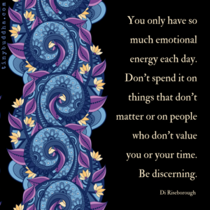 Use Your Emotional Energy Wisely