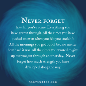 Never Forget How Far You've Come
