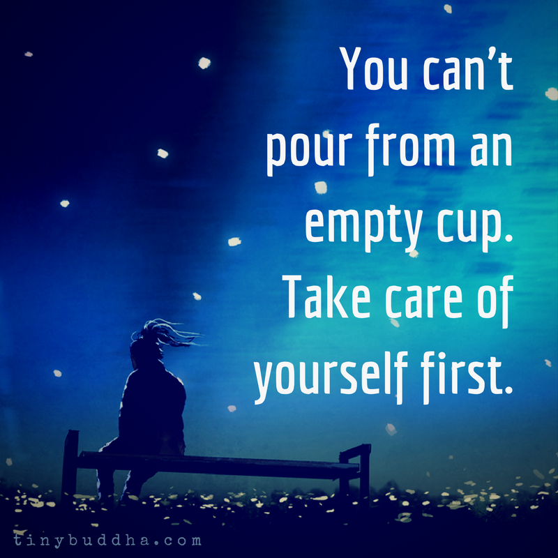Take Care of Yourself First - Tiny Buddha