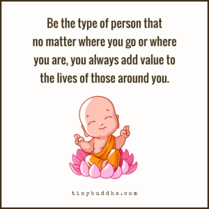 Always Add Value to the Lives of Those Around You