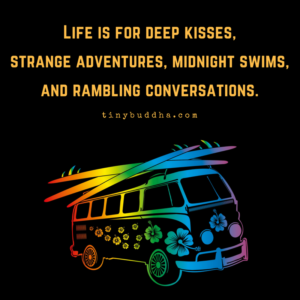Life Is For Deep Kisses, Strange Adventures...