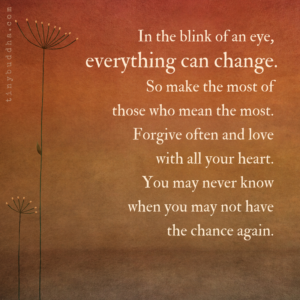 Everything Can Change in the Blink of an Eye