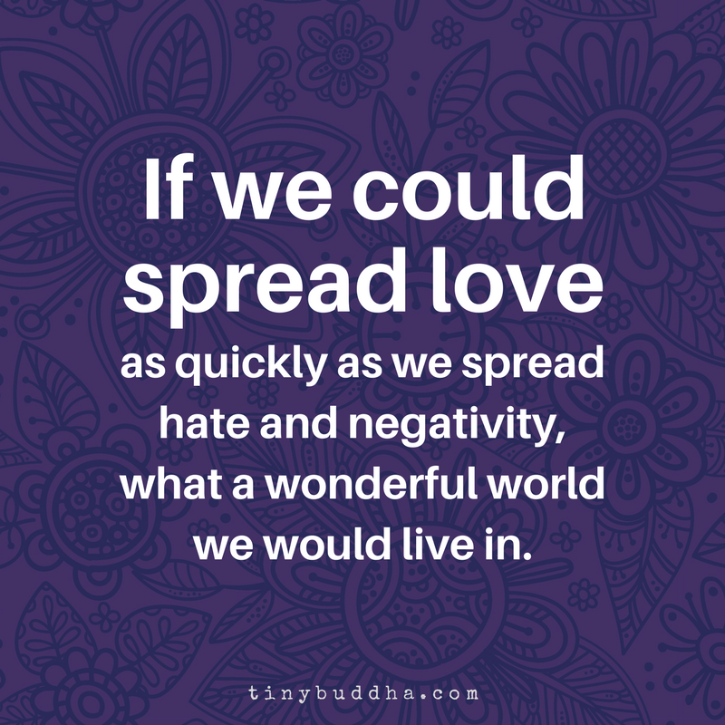 Spread Love Not Hate Quotes: If We Could Spread Love As Quickly As We Spread Hate And