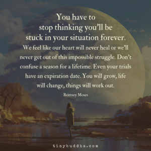 You Won't Be Stuck in Your Situation Forever
