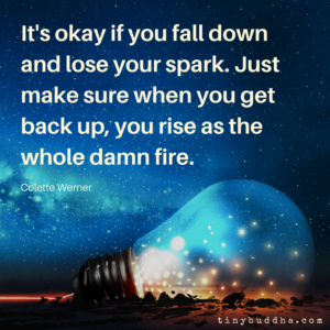 It's Okay If You Fall Down and Lose Your Spark