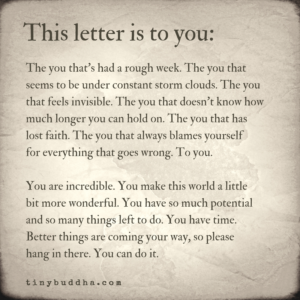This Letter is to You, the You That's Had a Rough Week